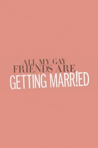 All My Gay Friends Are Getting Married Cover, Online, Poster