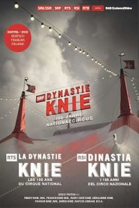 Dynastie Knie - 100 Jahre Nationalcircus Cover, Poster, Blu-ray,  Bild