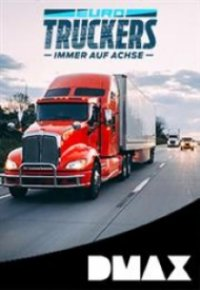 Cover Euro Truckers - Immer auf Achse, Euro Truckers - Immer auf Achse