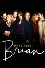 Cover What About Brian, Poster What About Brian
